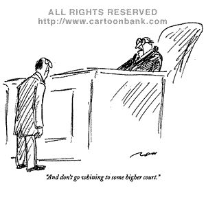 Don't go whining to some higher court